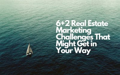 6+2 Real Estate Marketing Challenges That Might Get in Your Way
