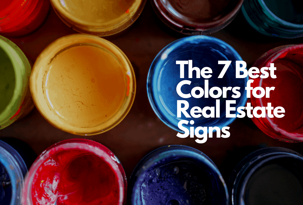 The 7 Best Colors for Real Estate Signs