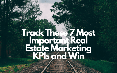 Track These 7 Most Important Real Estate Marketing KPIs and Win