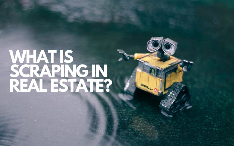 What Is Scraping in Real Estate Marketing?